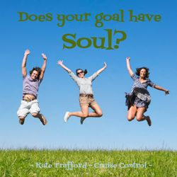 CC FB - Does Your Goal Have Soul 403x403